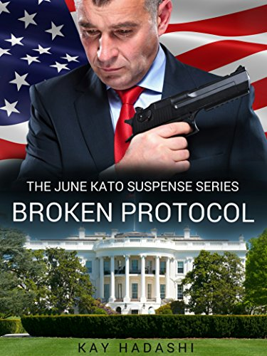 Broken Protocol (The June Kato Suspense Series Book 6) by [Hadashi, Kay]