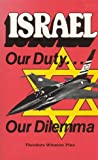 Israel: Our duty-- our dilemma