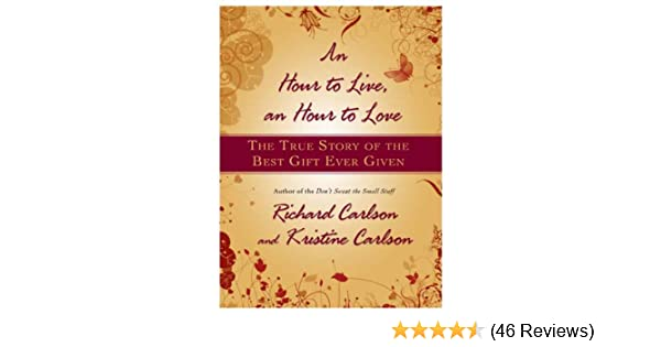 c44cf751 An Hour to Live, an Hour to Love: The True Story of the Best Gift ...