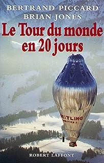Le tour du monde en vingt jours, Piccard, Bertrand
