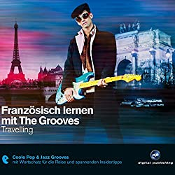 Französisch lernen mit The Grooves: Travelling