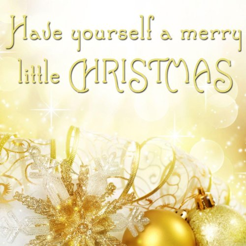 have yourself a merry little christmas by have yourself a