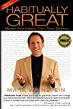 Habitually Great, Mark Weinstein, 1453863397