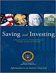 Saving and investing a roadmap to your financial security through saving and investing office - Office of investor education and advocacy ...
