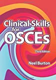 Clinical Skills for OSCEs, 3/e, Burton, Neel, 1904842593