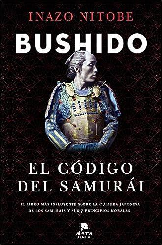 Bushido El código del samurái Inazo Nitobe