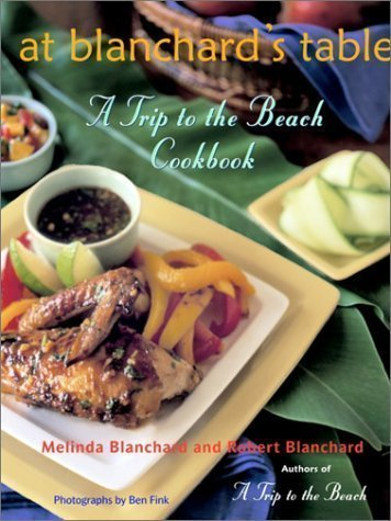 Books : At Blanchard's Table: A Trip to the Beach Cookbook (Hardcover)