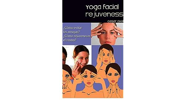 Yoga Facial Rejuveness: ¿Cómo evitar las arrugas? ¿Cómo ...