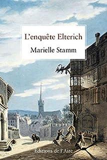 L'enquête Elterich, Stamm, Marielle