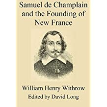 Samuel de Champlain and the Founding of New France