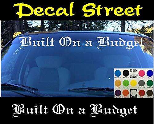 CELYCASY Built On a Budget Vinyl Decal Sticker Funny Honda Euro Drift Visor Banner Car Truck SUV Old English Lettering