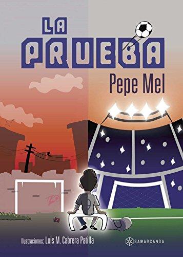 La prueba (Spanish Edition) by [Mel, Pepe]