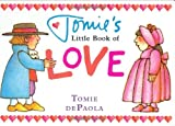 Tomie's Little Book of Love, Tomie dePaola, 0399247882