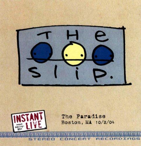 The Slip: Instant Live - Paradise, Boston, MA 10/2/04 -