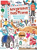 Adventures in Busy Places, Activities and Sticker Books (Lonely Planet Kids)