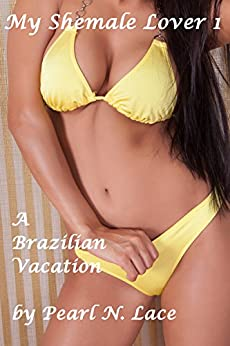 My Shemale Lover Brazilian Transsexual ebook product image