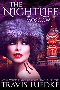 The Nightlife Moscow (Paranormal Love Triangle, Paranormal Suspense) (The Nightlife Series Book 5) by [Luedke, Travis]