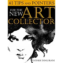 41 Tips and Pointers for the New Art Collector