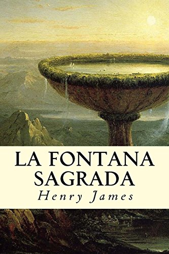 La Fontana Sagrada  [James, Henry] (Tapa Blanda)