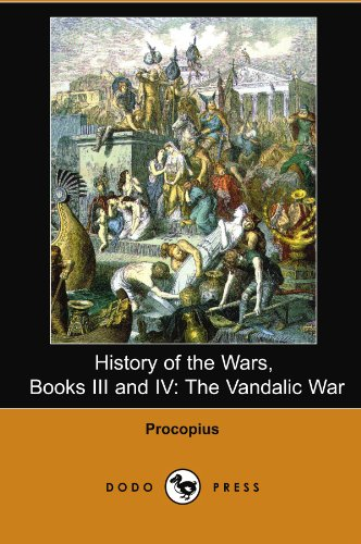 History of the Wars, Books III and IV: The Vandalic War (Dodo Press)