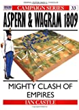 Aspern and Wagram 1809, Ian Castle, 1855323664