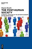 Download The Post-Human Society Elemental Contours of the Aesthetic Economy of the United States in PDF ePUB Free Online