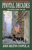 Pivotal Decades : The United States, 1900-1920, Cooper, John M., Jr., 0393028062