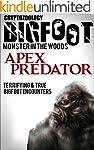 True Bigfoot Horror: The Apex Predato...
