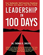 Leadership in 100 Days: Your Systematic Self-Coaching Roadmap to Power and Impact—and Your Future