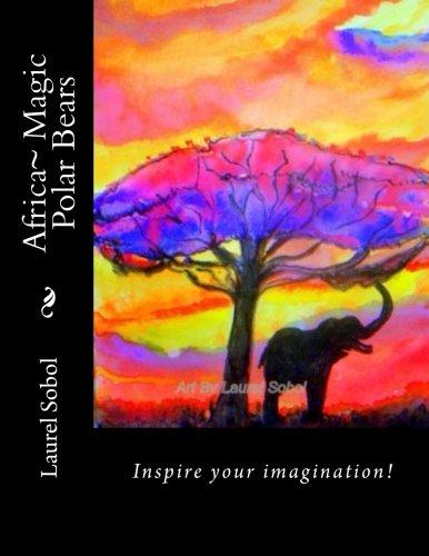 Download Africa~ Magic Polar Bears (Magic Polar Bears~ Two Polar Bears Travel the World in Global Warming) pdf epub