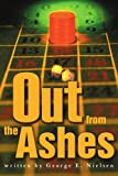 Out from the Ashes, George Nielsen, 0595263720
