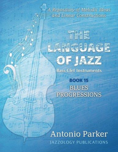 The Language of Jazz  Bass Clef - Book 15 - Blues Progressions  A Repository 0cba1b7e049