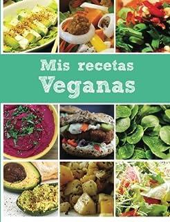 Mis recetas veganas: Libro en blanco (Spanish Edition)