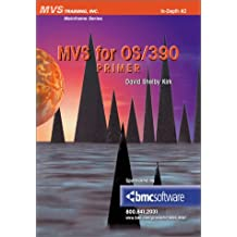 MVS for Os/390 Primer (Mainframe Series) by David Shelby Kirk (2000-06-06)