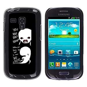 Samsung Galaxy S3 III MINI (NOT FOR S3!!!) / i8190 / i8190N , Radio-Star - Cáscara Funda Case Caso De Plástico (Funny - Really Don'T Know Whales)
