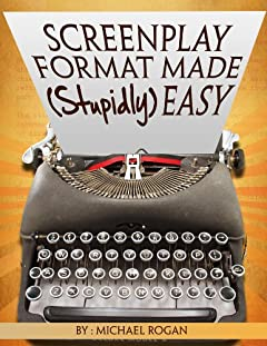 Screenplay Format Made (Stupidly) Easy | Vol. 4 of the ScriptBully