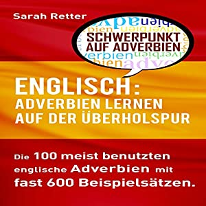 Englisch: Adverbien Lernen auf der Überholspur Hörbuch