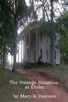 The Strange Situation at Emlee (Sally Nimitz Mysteries Book 3) by [Dawson, MaryJo]
