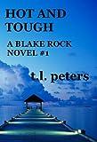 Hot and Tough, A Blake Rock Novel #1 (The Blake Rock Novels)
