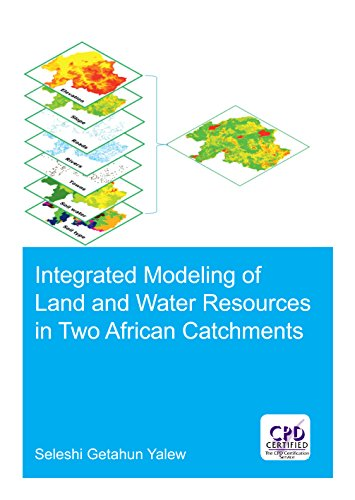 of Land and Water Resources in Two African Catchments (IHE Delft PhD Thesis Series) ()