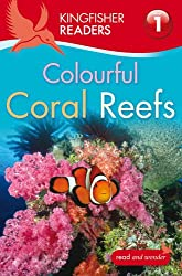 Kingfisher Readers: Colourful Coral Reefs (Level 1: Beginning to Read) (Kingfisher Readers Level 1)