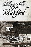 Walking in Olde Wickford: The History of Hamilton Avenue & West Wickford (Volume 4)