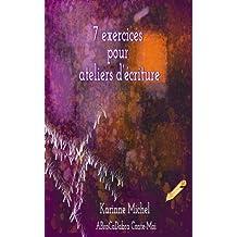 7 exercices à tiroir pour ateliers d'écriture (French Edition)