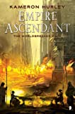 Empire Ascendant (The Worldbreaker Saga) (Worldbreaker Saga 2)