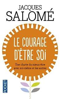Le courage d'être soi : l'art de communiquer en conscience, Salomé, Jacques