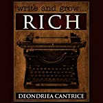 Write and Grow Rich | Deondriea Cantrice