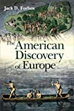 The American Discovery of Europe, Jack D. Forbes, 0252031520