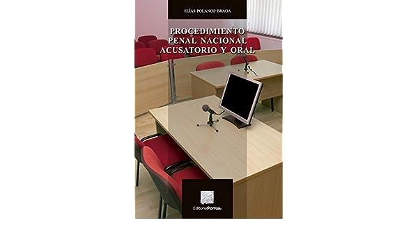 Amazon.com: Procedimiento Penal Nacional acusatorio y oral (Spanish Edition) eBook: Elías Polanco Braga: Kindle Store