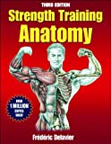 Strength Training Anatomy Package-3rd Edition, Delavier, Frederic, 073609606X