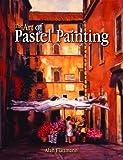 The Art of Pastel Painting, Alan Flattmann, 1589804074